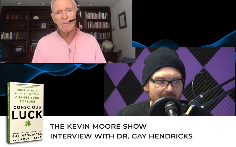The Kevin Moore Show: Eight Secrets to Allow You to Intentionally Your Fortune Using Conscious Luck
